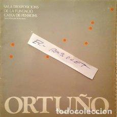 Libros antiguos: SALA DE EXPOSICIONS DE LA FUNDACIO CAIXA DE PENSIONS - O R T U Ñ O -. Lote 140551942