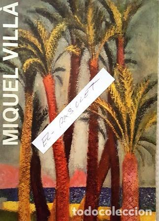 EXPOSICO ANTOLOGICA - MIGUEL VILLA - OBRA DE 1917 A 1985 -EL AUTOR FIRMA DEDICATORIA A JOSEP MARFA (Libros Antiguos, Raros y Curiosos - Bellas artes, ocio y coleccion - Pintura)