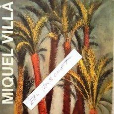 Libros antiguos: EXPOSICO ANTOLOGICA - MIGUEL VILLA - OBRA DE 1917 A 1985 -EL AUTOR FIRMA DEDICATORIA A JOSEP MARFA. Lote 140556562