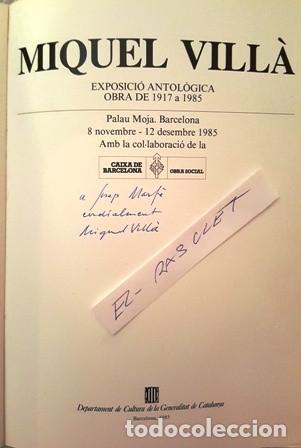 Libros antiguos: EXPOSICO ANTOLOGICA - MIGUEL VILLA - OBRA DE 1917 A 1985 -EL AUTOR FIRMA DEDICATORIA A JOSEP MARFA - Foto 2 - 140556562