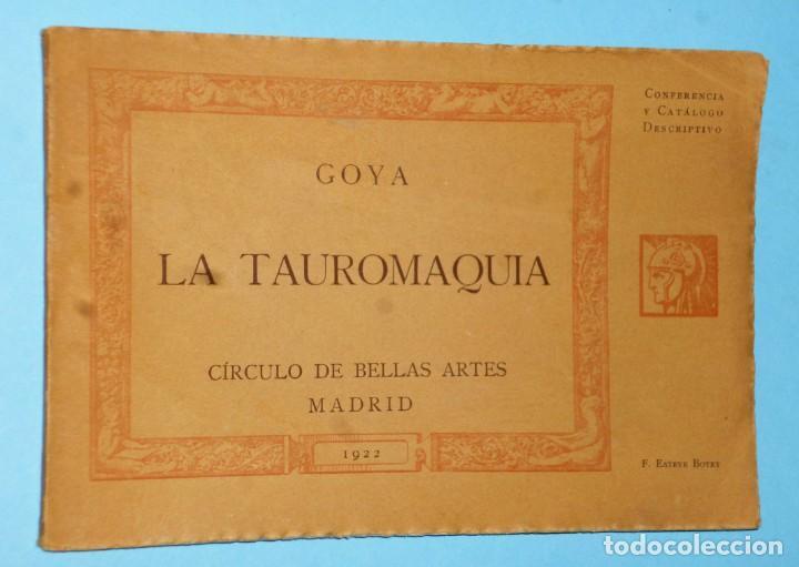 GOYA. LA TAUROMAQUIA. CONFERENCIA Y CATÁLOGO DESCRIPTIVO (Libros Antiguos, Raros y Curiosos - Bellas artes, ocio y coleccion - Pintura)