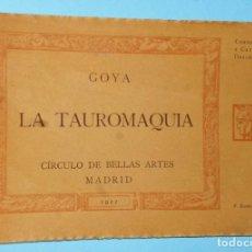 Libros antiguos: GOYA. LA TAUROMAQUIA. CONFERENCIA Y CATÁLOGO DESCRIPTIVO . Lote 141583918