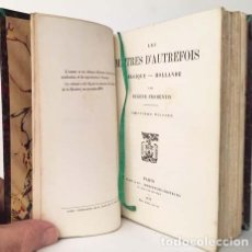 Libros antiguos: FROMENTIN : LES MAITRES D´AUTREFOIS (P., 1877) LOS MAESTROS DE ANTAÑO. PINTURA FLAMENCA Y HOLANDESA. Lote 141738454