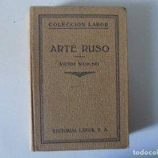 Libros antiguos: LIBRERIA GHOTICA. VICTOR NICOLSKY. ARTE RUSO. EDITORIAL LABOR 1935. ILUSTRADO. Lote 141928434