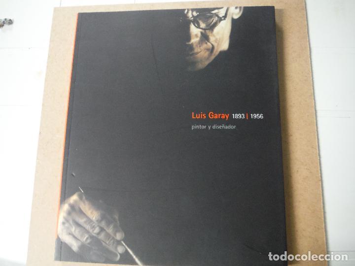 CATALOGO LUIS GARAY 1893 - 1956 PINTOR Y DISEÑADOR (Libros Antiguos, Raros y Curiosos - Bellas artes, ocio y coleccion - Pintura)