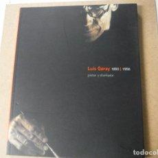 Libros antiguos: CATALOGO LUIS GARAY 1893 - 1956 PINTOR Y DISEÑADOR. Lote 142045790