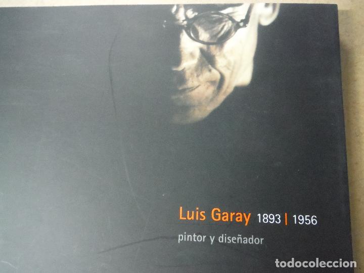 Libros antiguos: CATALOGO LUIS GARAY 1893 - 1956 PINTOR Y DISEÑADOR - Foto 2 - 142045790