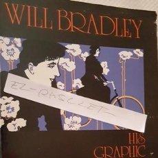 Libros antiguos: LIBRO - WILL BRADLEY - HIS GRAPHIC - ART . Lote 142288786