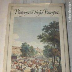 Libros antiguos: PINTORESCA VIEJA EUROPA. VISTA ROMÁNTICA DE CIUDADES Y PAISAJES DE ANTAÑO RECOPILADO POR ROLF MÜLLER. Lote 142497906