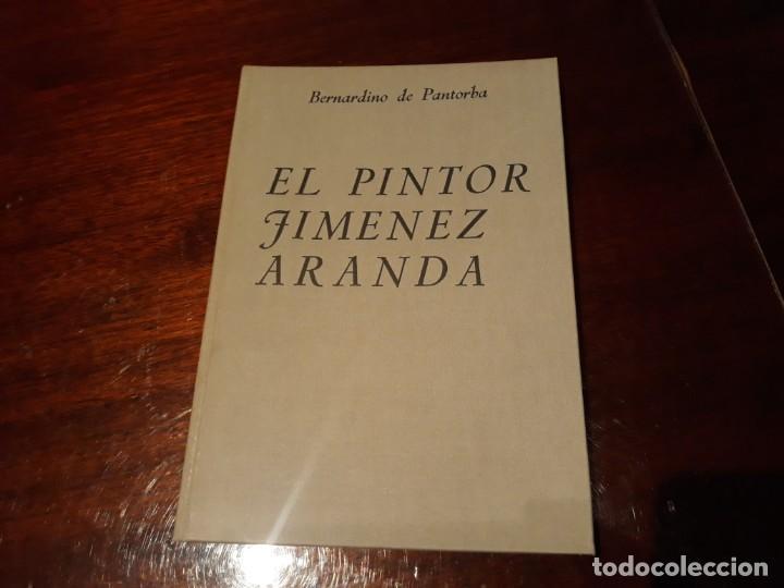 EL PINTOR JIMENEZ ARANDA / BERNARDINO DE PANTORBA . CON DEDICATORIA DEL AUTOR (Libros Antiguos, Raros y Curiosos - Bellas artes, ocio y coleccion - Pintura)