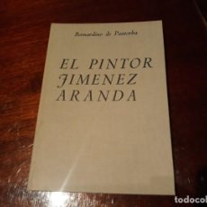Libros antiguos: EL PINTOR JIMENEZ ARANDA / BERNARDINO DE PANTORBA . CON DEDICATORIA DEL AUTOR. Lote 142696450