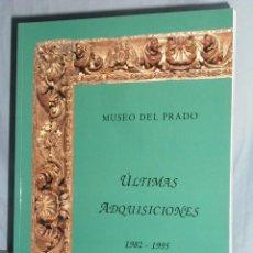 Libros antiguos: MUSEO DEL PRADO ULTIMAS ADQUISICIONES. Lote 143087694