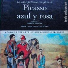 Libros antiguos: LA OBRA PICTÓRICA COMPLETA DE PICASSO AZUL Y ROSA - ALBERTO MORAVIA - PAOLO LECALDANO. Lote 144243114
