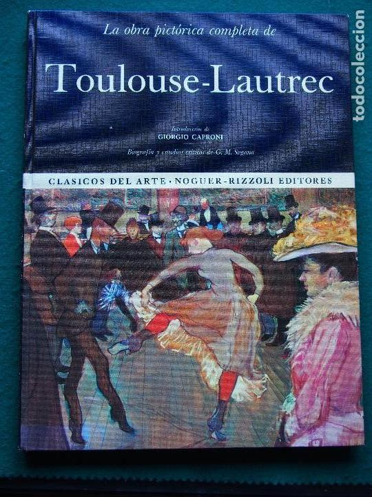LA OBRA PICTÓRICA COMPLETA DE TOULOUSE LAUTREC- GIORGIO CAPRONI - G. M. SUGANA (Libros Antiguos, Raros y Curiosos - Bellas artes, ocio y coleccion - Pintura)