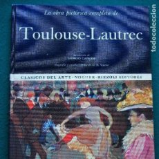 Libros antiguos: LA OBRA PICTÓRICA COMPLETA DE TOULOUSE LAUTREC- GIORGIO CAPRONI - G. M. SUGANA. Lote 249523385