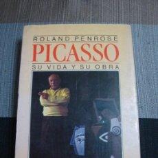 Libros antiguos: PICASSO. SU VIDA Y SU OBRA. PENROSE (ROLAND) BARCELONA, ARGOS VERGARA, 1981.. Lote 144404498