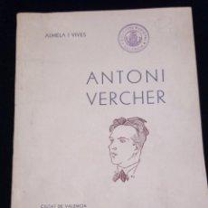 Libros antiguos: LIBRO BIOGRAFIA DE ANTONI VERCHER - ALMELA I VIVES - VALENCIA 1934. Lote 145466842