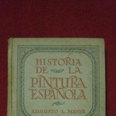 Libri antichi: HISTORIA DE LA PINTURA ESPAÑOLA. MAYER.1928. Lote 146506704