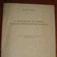 Livres anciens: LA RESTAURACIÓN DE CUADROS Y ALGUNAS RESTAURACIONES RECIENTES. JERÓNIMO SEISDEDOS. MADRID, 1944.. Lote 147305270