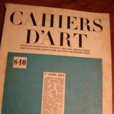 Libros antiguos: REVISTA CAHIERS D'ART. Nº 8-10. PARÍS, 1932. ARTÍCULOS SOBRE MANET, GIACOMETTI, PICASSO, DADA...ETC. Lote 147569126