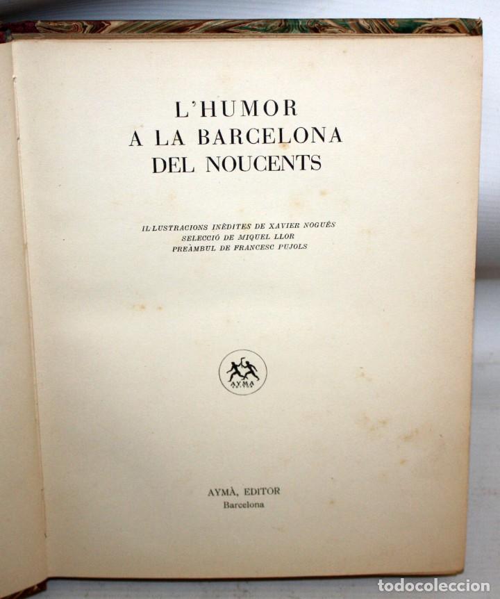Libros antiguos: LHUMOR A LA BARCELONA DEL NOUCENTS-XAVIER NOGUÉS-ENCUADERNACIÓN DE LUJO. - Foto 3 - 147643522