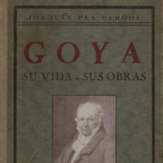 Libros antiguos: JOAQUÍN PLA CARGOL, GOYA. DEDICADO Y FIRMADO POR EL AUTOR. Lote 137725590