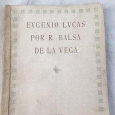 Libros antiguos: EUGENIO LUCAS POR R BALSA DE LA VEGA MADRID 1911 ILUSTRADO. Lote 147815158