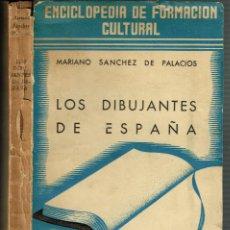 Libros antiguos: LOS DIBUJANTES DE ESPAÑA EDICIONES NUESTRA RAZA MADRID SANCHEZ DE PALACIOS ILUSTRADO 1935. Lote 148193610