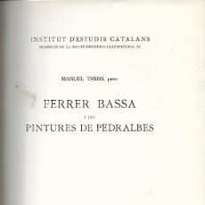 Libros antiguos: FERRER BASSA I LES PINTURES DE PEDRALBES / M. TRENS. BCN : IEC, 1936. DEDICAT PER L' AUTOR. 28X22CM. Lote 149660866