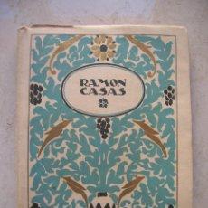 Libros antiguos: RAMON CASAS. 34 LÁMINAS DE DIBUJOS DE RAMÓN CASAS.MONOGRAFIAS DE ARTE. EDITORIAL ESTRELLA.. Lote 150152014