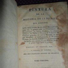 Libros antiguos: PINTURA DE LA HISTORIA DE LA IGLESIA, TOMO TERCERO, 1796. Lote 150262650