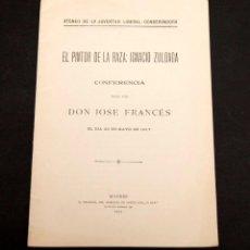 Libros antiguos: JOSE FRANCES - CONFERENCIA - EL PINTOR DE LA RAZA: IGNACIO ZULOAGA - 1917. Lote 150345290