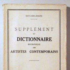 Libros antiguos: EDOUARD-JOSEPH - SUPPLÉMENT AU DICTIONAIRE BIOGRAPHIQUE DES ARTISTES CONTEMPORAINS - PARIS 1937 - MU. Lote 150805004