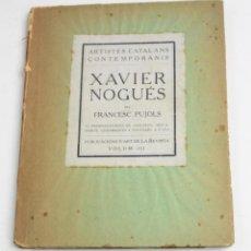 Libros antiguos: XAVIER NOGUÉS PER FRANCESC PUJOLS, VOLUM III, PUBLICACIONS D'ART DE LA REVISTA, BARCELONA. 17X13CM. Lote 151091426