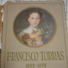 Libros antiguos: FRANCISCO TORRAS 1832-1878 AJUNTAMENT CONSTAL DE TERRASA - PORTAL DEL COL·LECCIONISTA*****. Lote 151258526