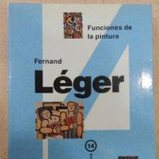 """Libros antiguos: ENSAYOS SOBRE PINTURA. FERNAND LÈGER """"FUNCIONES DE LA PINTURA"""". Lote 151272122"""
