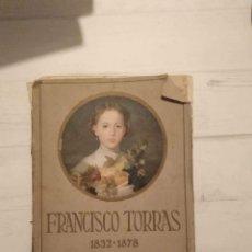 Libros antiguos: FRANCISCO TORRAS 1832-1878. Lote 151311642