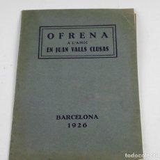 Libros antiguos: OFRENA A L'AMIC EN JUAN VALLS CLUSAS, 1926, BARCELONA. 27X19CM. Lote 151364366