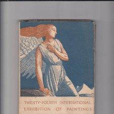 Libros antiguos: TWENTY-FOURTH INTERNATIONAL EXHIBITIÓN OF PAINTINGS CARNEGIE INSTITUTE.PITTSBURGH.1925. Lote 151409866