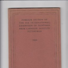 Libros antiguos: FOREIGN SECTION OF THE 30TH INTER. EXHIBITION OF PAINTINGS FROM CARNEGIE INSTITUTE.PITTSBURGH.1932. Lote 151411406