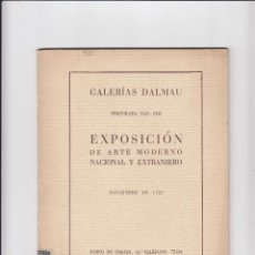 Libros antiguos: GALERÍAS DALMAU.BARCELONA.TEMPORADA 1929-1930.EXPOSICIÓN DE ARTE MODERNO NACIONAL Y EXTRANJERO.. Lote 151411950
