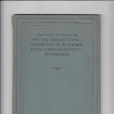 Libros antiguos: FOREIGN SECTION OF THE 28TH INTER.EXHIBITION OF PAINTINGS FROM CARNEGIE INSTITUTE.PITTSBURGH.1930. Lote 151413202