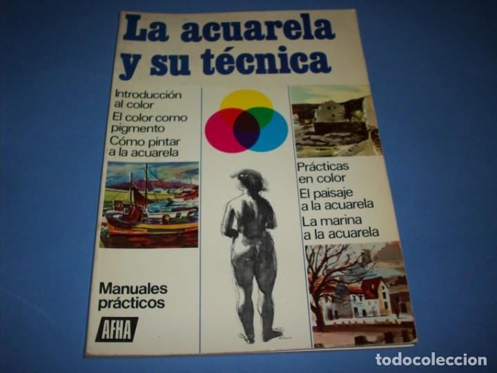 LA ACUARELA Y SU TECNICA (Libros Antiguos, Raros y Curiosos - Bellas artes, ocio y coleccion - Pintura)