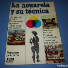 Libros antiguos: LA ACUARELA Y SU TECNICA. Lote 151427066