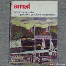 Libros antiguos: LIBRO DE JOSEP AMAT.FIRMADO Y DEDICADO 1976.. Lote 152230950