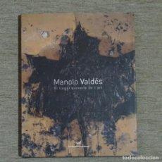 Libros antiguos: LIBRO DE MANOLO VALDES.EL LLEGAR PERENNE DE L'ART.. Lote 152231646