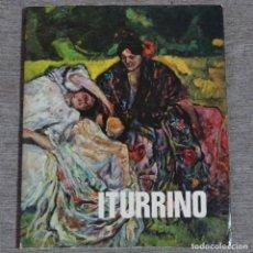 Libros antiguos: LIBRO DE FRANCISCO ITURRINO.LAFUENTE FERRARI.1976.. Lote 158615984