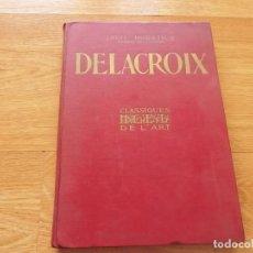 Libros antiguos: DELACROIX. L´OEUVRE DU MAITRE. Lote 152545166