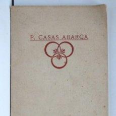 Libros antiguos: P. CASAS ABARCA – IV EXPOSICIÓN : FEMINIDAD CASA PARÉS 1929. Lote 152954918