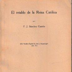 Libros antiguos: EL RETABLO DE LA REINA CATÓLICA (SÁNCHEZ CANTÓN 1930) SIN USAR. Lote 153249322